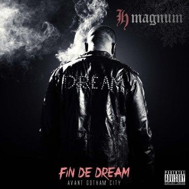 H Magnum - Fin de dream