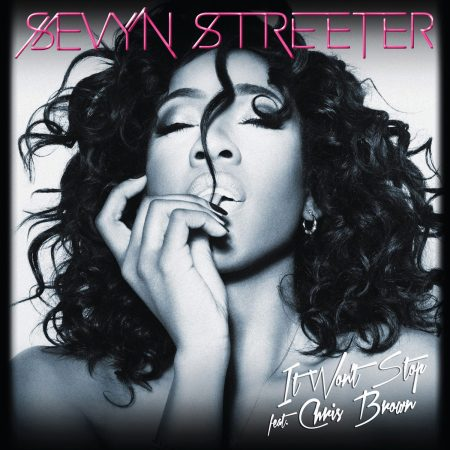 Sevyn Streeter - It wont stop ft Chris Brown